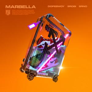 Marbella by Dopebwoy, 3robi, SRNO