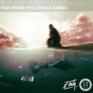 Far From You (ERIICE Remix)