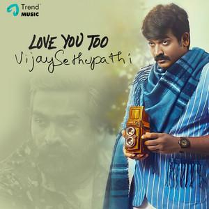 Love You Too Vijay Sethupathi