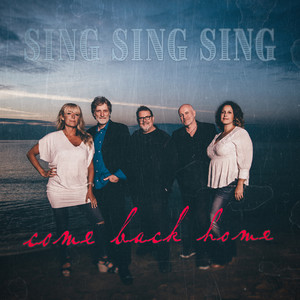 Come Back Home - Sing Sing Sing