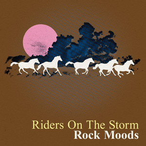 Riders On the Storm: Rock Moods