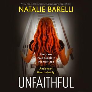 Unfaithful - An unputdownable and absolutely gripping psychological thriller (Unabridged) Audiobook