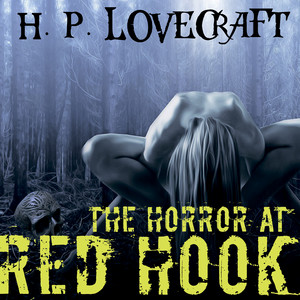 The Horror at Red Hook (Howard Phillips Lovecraft) Audiobook