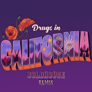 Drugs in California (GOLDHOUSE Remix)