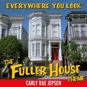 Everywhere You Look (The Fuller House Theme) cover art