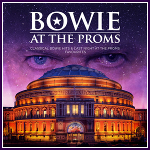 Bowie at The Proms - Classical Bowie Hits and Last Night at The Proms Favourites