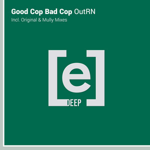 OutRn - Original Mix by Good Cop Bad Cop
