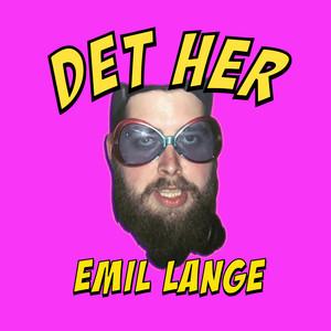 Emil Lange - Det Her