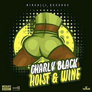 Charly Black – Hoist & Wine (Acapella)
