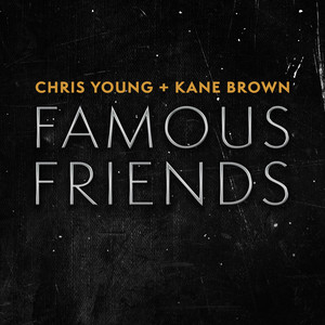 Famous Friends by Chris Young, Kane Brown