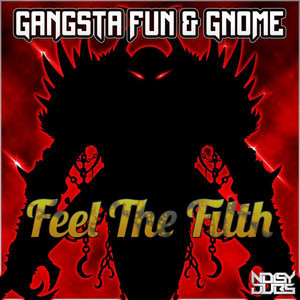 Feel The Filth - At Dawn We Rage Remix by Gangsta Fun, At Dawn We Rage, G-Nome