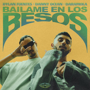 báilame en los besos (with Danny Ocean & Daramola) by Dylan Fuentes, Danny Ocean, Daramola