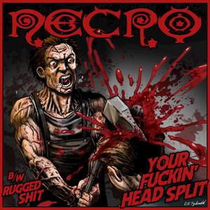 Your Fuckin' Head Split / Rugged Shit