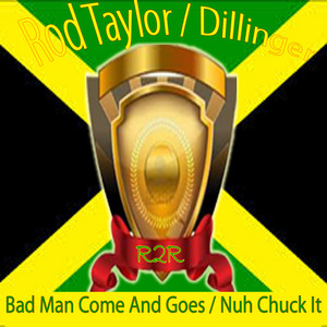Bad Man Comes and Goes / Nuh Chuck It