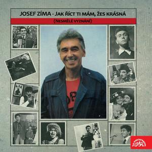 Josef Zíma - Jak Říct Ti Mám, Žes Krásná