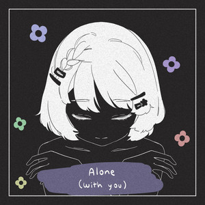 alone (with you)