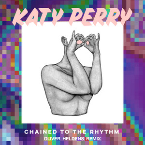 Chained To The Rhythm (Oliver Heldens Remix)