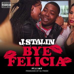 Bye Felicia (feat. L'Jay) - Single