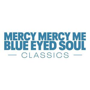 Mercy Mercy Me: Blue Eyed Soul Classics