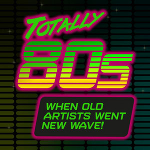 Totally 80s: When Old Artists Went New Wave!