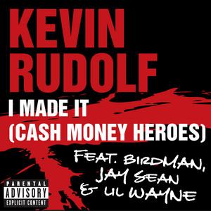 I Made It (Cash Money Heroes) [Explicit Version]