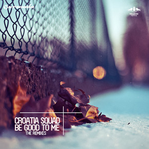 Be Good To Me (The Remixes)