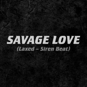 Savage Love (Laxed - Siren Beat) cover art