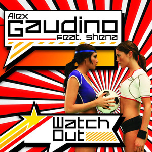 Alex Gaudino feat. Shena - Watch out