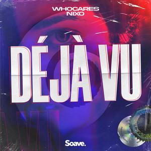 Déjà Vu by WHOCARES, NIXO