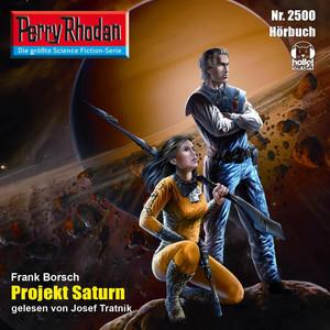 Projekt Saturn - Perry Rhodan - Erstauflage 2500 (Ungekürzt) Hörbuch kostenlos