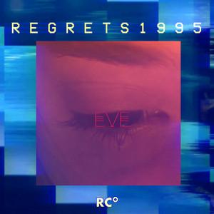 E V E 生きている - Regrets1995