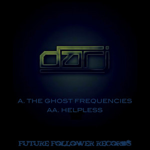 The Ghost Frequencies / Helpless