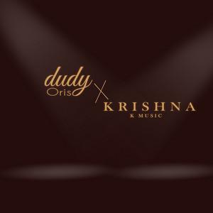 Dudy Oris X Krishna Balagita