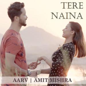 Tere Naina (feat. Amit Mishra)
