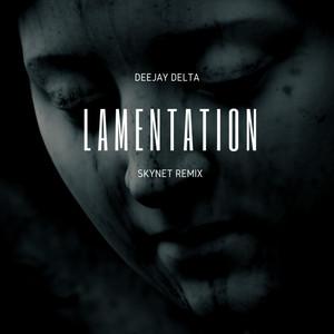 Lamentation (Skynet Remix)