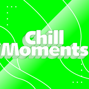 Chill Moments