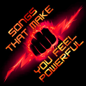 songs that you feel powerful