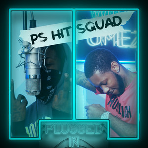 PS Hitsquad x Fumez The Engineer - Plugged In