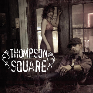 Then There's You by Thompson Square