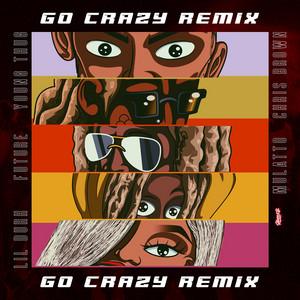 Go Crazy (Remix) (feat. Young Thug, Future, Lil Durk & Mulatto)