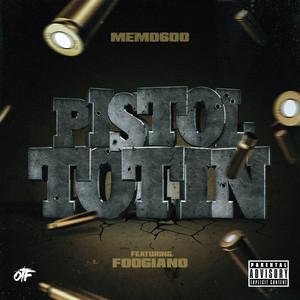 Pistol Tottin (feat. Foogiano)