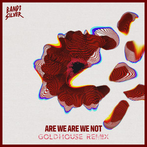 Are We Are We Not (GOLDHOUSE Remix)
