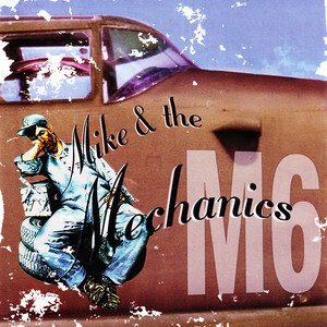 Mike & the mechanics - Now that you've gone