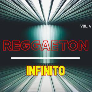 Reggaeton Infinito Vol. 4