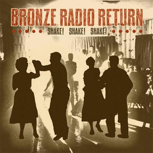 Shake, Shake, Shake by Bronze Radio Return