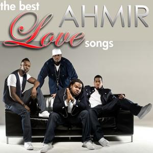 The Best Ahmir Love Songs