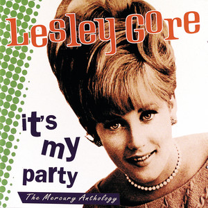 It's My Party: The Mercury Anthology - Lesley Gore