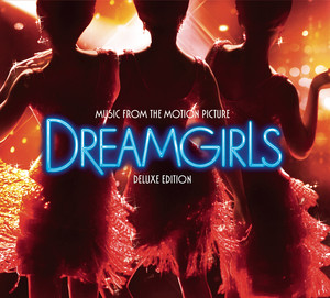 Dreamgirls (Music from the Motion Picture) [Deluxe Edition] album