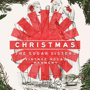 Christmas with the Sugar Sisters: Vintage Vocal Harmony album