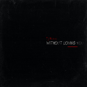 Without Loving You